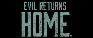 EVIL RETURNS HOME.