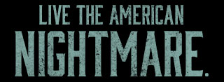 LIVE THE AMERICAN NIGHTMARE.