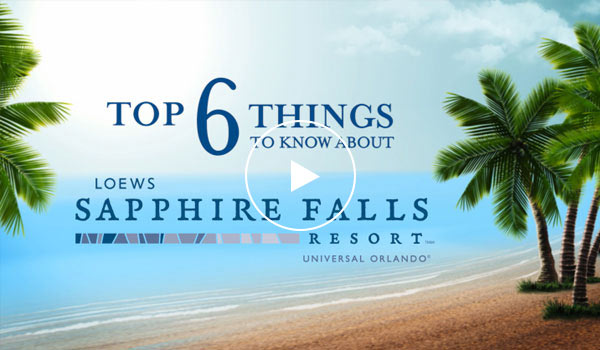 Top 6 Things To Know About Loews Sapphire Falls Resort