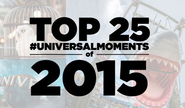 Top 25 Universal Moments of 2015