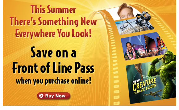 This Summer, there's something new everywhere you look! Save on a  Front of Line Pass when you purchase online!