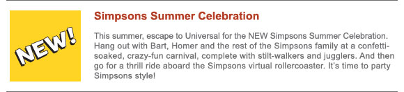 Hang out with Bart, Homer, and the rest of the Simpsons family at a  confetti-soaked, crazy-fun carnival complete with stilt-walkers and  jugglers.